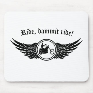 Ride dammit, ride! mouse pad