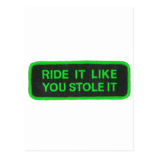 Ride It Like You Stole It -green Postcard