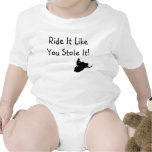 """""""Ride It Like You Stole It"""" Infant Tee Shirt"""