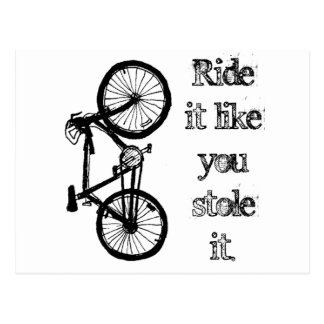 Ride It Like You Stole It Postcard