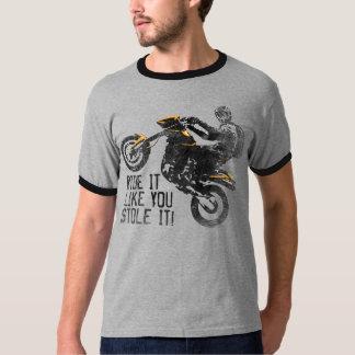 Ride it like you stole it! t-shirts
