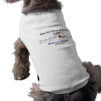 Ride the Horse of Another Color! Paint Pinto Doggie T-shirt