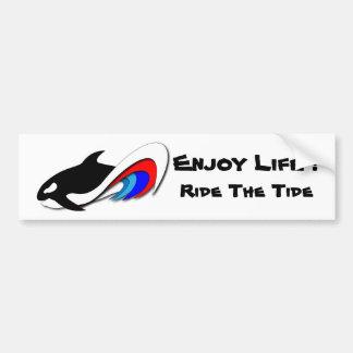 Ride The Tide, Enjoy Life ! Bumper Sticker