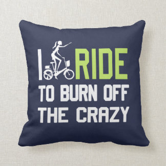 Ride to burn off crazy cushion