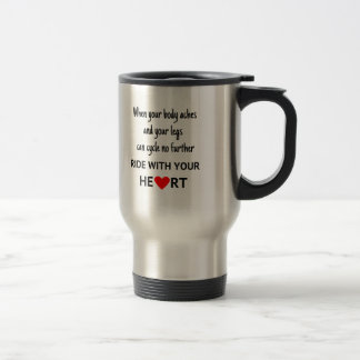 Ride with your heart cycling travel mug