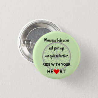 Ride with your heart motivation 3 cm round badge