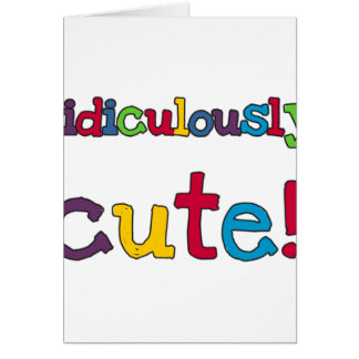 Ridiculously Cute Greeting Card