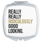 Ridiculously Good Looking Black & Gold Quote Compact Mirror