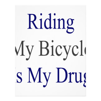 Riding My Bicycle Is My Drug Custom Flyer
