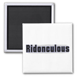 Ridonculous Square Magnet