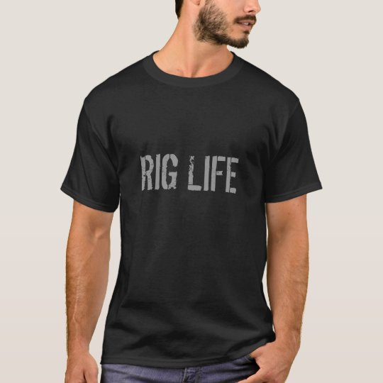 RIG LIFE SHIRT
