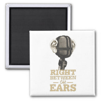 Right Between the Ears Mugs, Magnets, Etc. Square Magnet