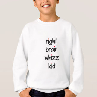 right brain whizz kid sweatshirt