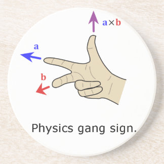 Right hand rule cross product Physics gang sign Sandstone Coaster