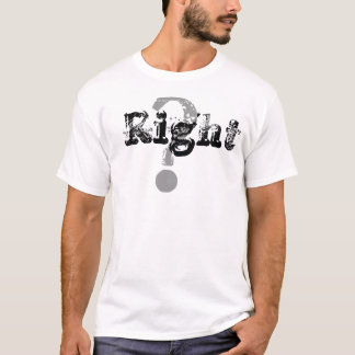 Right? Left! t-shirt