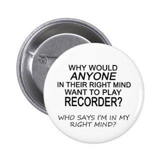 Right Mind Recorder 6 Cm Round Badge