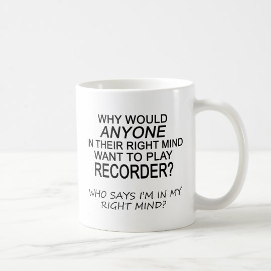 Right Mind Recorder Coffee Mug