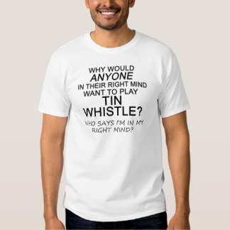 Right Mind Tin Whistle Tshirt