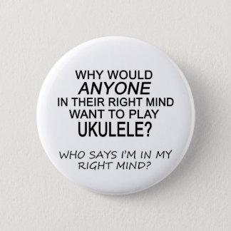 Right Mind Ukulele 6 Cm Round Badge