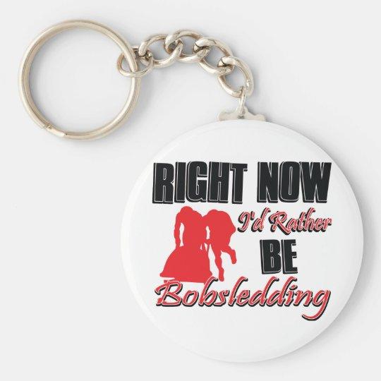 Right now I'd rather be bob sledding Basic Round Button Key Ring