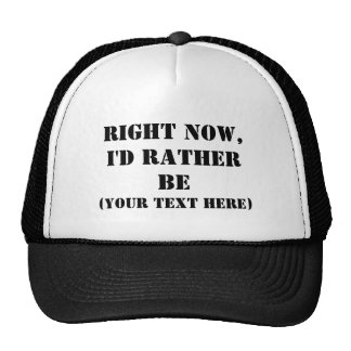 Right Now, I'd Rather Be Mesh Hats