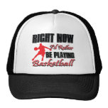 Right now I'd rather be playing basketball Trucker Hat