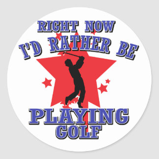 Right now I'd rather be playing golf Round Sticker