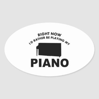 Right now I'd rather be playing the PIANO. Sticker