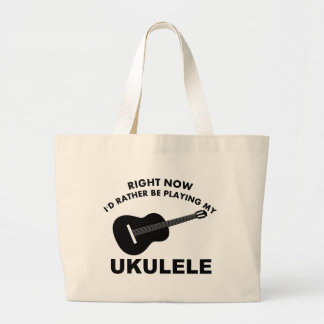 Right now I'd rather be playing the UKULELE. Large Tote Bag