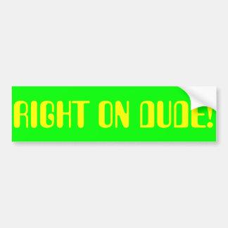 RIGHT ON DUDE! BUMPER STICKER