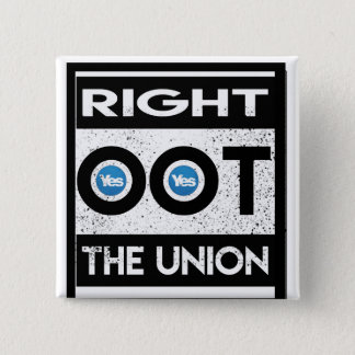 """RIGHT OOT THE UNION"" BADGE"