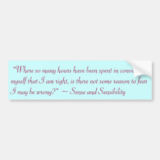 Right or Wrong Jane Austen Quote Bumper Sticker