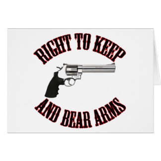 Right To Keep And Bear Arms Revolver Greeting Card
