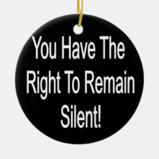 Right To Remain Silent Round Ceramic Decoration
