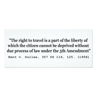 Right to Travel Kent v Dulles 357 US 116 125 1958 10 Cm X 24 Cm Invitation Card