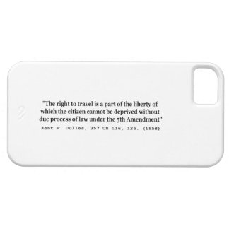 Right to Travel Kent v Dulles 357 US 116 125 1958 iPhone 5 Cover