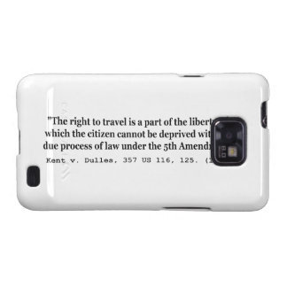 Right to Travel Kent v Dulles 357 US 116 125 1958 Galaxy S2 Case