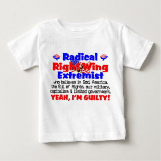 Right Wing Extremist Baby T-Shirt