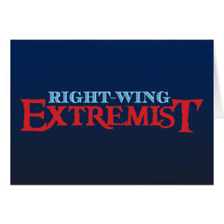 Right-Wing Extremist Greeting Card