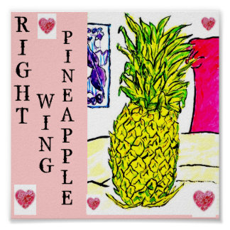 Right Wing Pineapple  (Political Fruit Series).. Poster