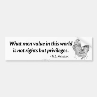 Rights and Priveledges Mencken Quote Stickers Car Bumper Sticker
