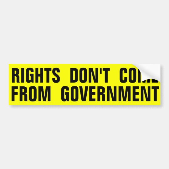 Rights Don't Come From Government Bumper Sticker