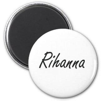 Rihanna artistic Name Design 6 Cm Round Magnet