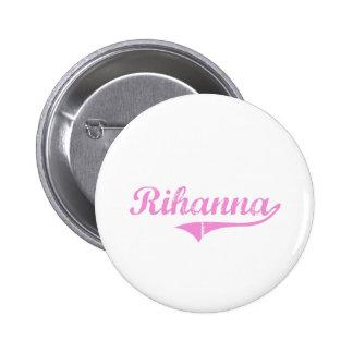 Rihanna Classic Style Name 6 Cm Round Badge