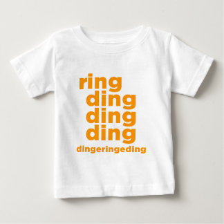 Ring Ding Ding Ding Baby T-Shirt