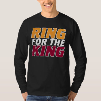 Ring for the King Shirts