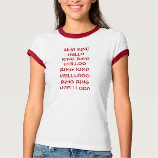 RING RING HELLORING RINGHELLOORING RINGHELLLOOO... T-Shirt