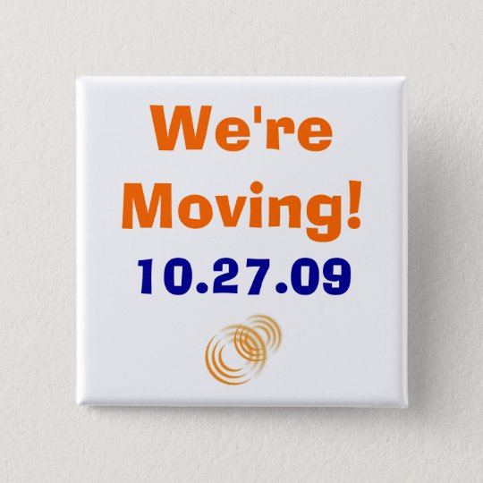 rings, We're Moving!, 10.27.09 15 Cm Square Badge