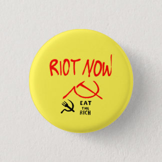 Riot Now Eat the Rich Badge