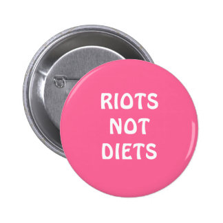 """Riots Not Diets"" Button"